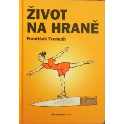 Fremuth František - Život na hraně