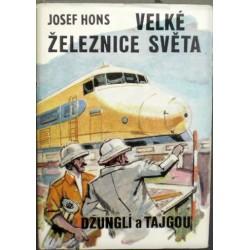 Hons Josef - Velké železnice světa - Džunglí a tajgou