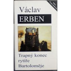 Erben Václav - Trapný konec rytíře Bartoloměje
