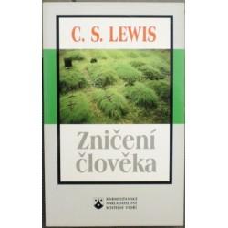 Lewis C. S. - Zničení člověka