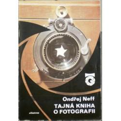 Neff Ondřej - Tajná kniha o fotografii