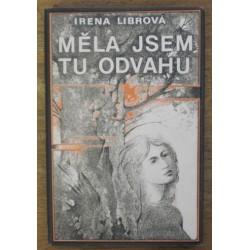 Librová Irena - Měla jsem tu odvahu