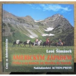 Šimánek Leoš - Americkým západem - Pěšky a na koních od Mexika...