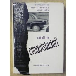 Toms Stanislav, Kocourek Rostislav, Kružík Josef - Začali to conquistadoři
