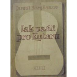 Burghauser Jarmil - Jak psáti pro kytaru