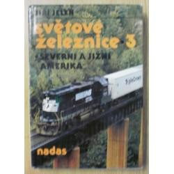 Jelen Jiří - Světové železnice 3  - Severní a jižní Amerika