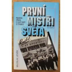 Jenšík Miloslav - První mistři světa (Pravdivá zpráva o zlaté partě.
