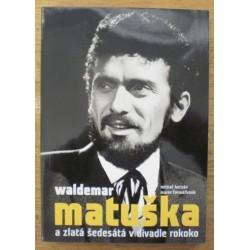Herzán Michal, Formáčková Marie - Waldemar Matuška a zlatá šedesátá léta....