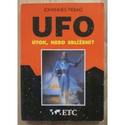 Fiebag Johannes - UFO - Útok nebo sblížení?