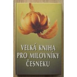 - Velká kniha pro milovníky česneku