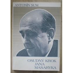 Sum Antonín - Osudný krok Jana Masaryka