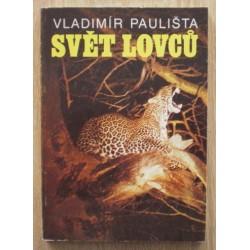 Paulišta Vladimír - Svět lovců