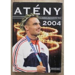kolektiv autorů - Atény 2004 - Letní olympijské hry