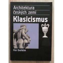 Dvořáček Petr - Architektura českých zemí - Klasicismus