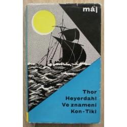 Heyerdahl Thor - Ve znamení Kon -Tiki