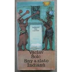 Šolc Václav - Sny a zlato Indiánů