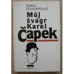 Scheinpflug Karel - Můj švagr Karel Čapek