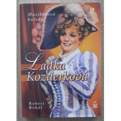 Rohál Robert - Laďka Kozderková - Muzikálová hvězda