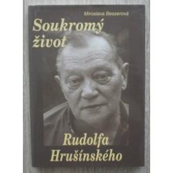 Besserová Miroslava - Soukromý život Rudolfa Hrušínského