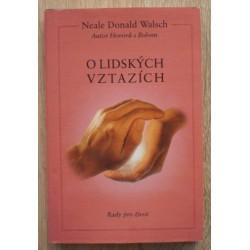 Walsch Neale Donald - O lidských vztazích