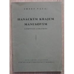Vaca Josef - Hanáckým krajem Mánesovým s pověstí a zkazkou