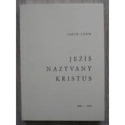 Loew Jakub - Ježíš nazývaný Kristus