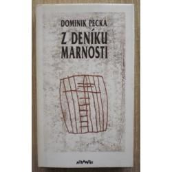 Pecka Dominik - Z deníku marnosti