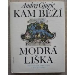 Gjurič Andrej - Kam běží modrá liška