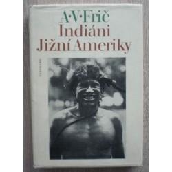 Frič Alberto Vojtěch - Indiáni Jižní Ameriky