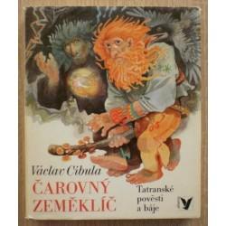 Cibula Václav - Čarovný zeměklíč (Tatranské pověsti a báje)