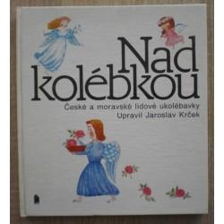 Krček Jaroslav - Nad kolébkou