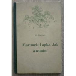 Dobiáš M. - Martínek, Lapka, Jak a ostatní