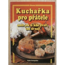 Fotopulos Fotis - Kuchařka pro přátele aneb jak si kdo uvaří, tak ..