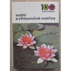 Vaněk Vlastimil, Stodola Jiří - Vodní a vlhkomilné rostliny (100 nejkrásnějších)