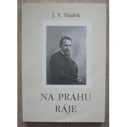 Sládek Josef Václav - Na prahu ráje