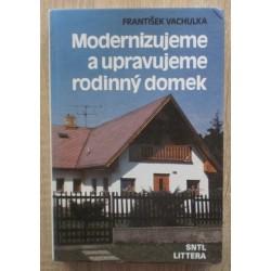 Vachulka František - Modernizujeme a upravujeme rodinný domek