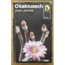 Jelínek Josef - O kaktusech
