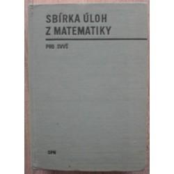kolektiv autorů - Sbírka úloh z matematiky pro SVVŠ (Gymnasia)