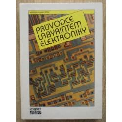 Havlíček Miroslav - Průvodce labyrintem elektroniky