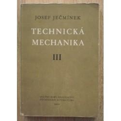 Ječmínek Josef - Technická mechanika III