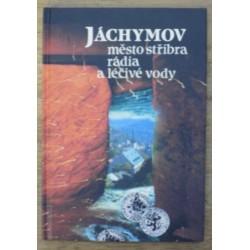 kolektiv autorů - Jáhymov, město stříbra, rádia a léčivé vody