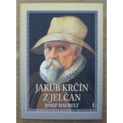Haubelt Josef - Jakub Krčín z Jelčan