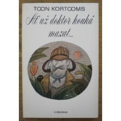 Kortooms Toon - Ať už doktor kouká mazat...
