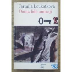 Loukotková Jarmila - Doma lidé umírají