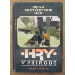 Zapletal Miloš - Hry v přírodě I - Velká encyklopedie her