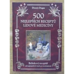 Dugas Dionýz - 500 nejlepších receptů lidové mediíny