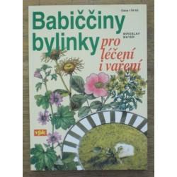 Mayer Miroslav - Babiččciny bylinky pro léčení i vaření