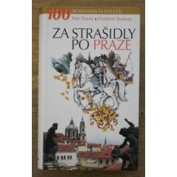 David Petr, Soukup Vladimír - Za strašidly po Praze (100 rodinných výletů)