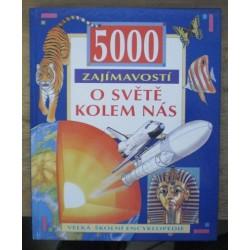 kolektiv autorů - 5000 zajímavostí o světě kolem nás