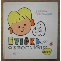 Velda Josef - Evička a Monoklíček sportují
